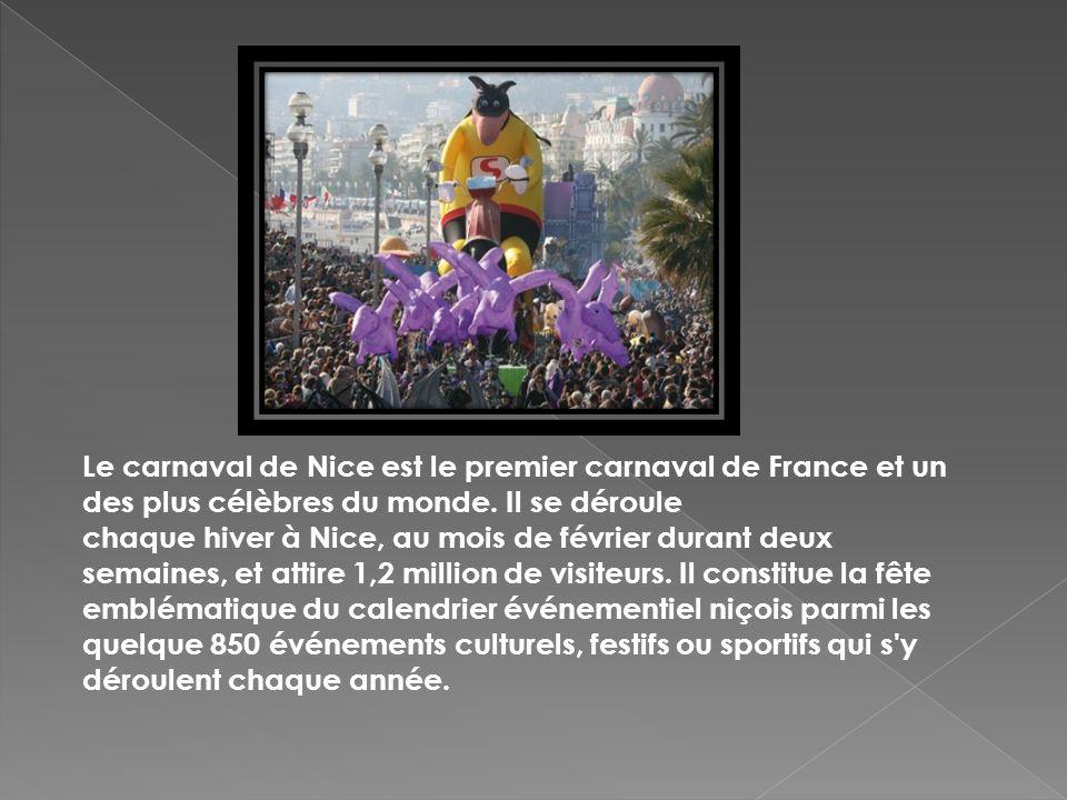 Le carnaval de Nice est le premier carnaval de France et un des plus célèbres du monde.