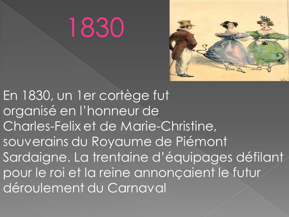 1830 En 1830, un 1er cortège fut organisé en l'honneur de