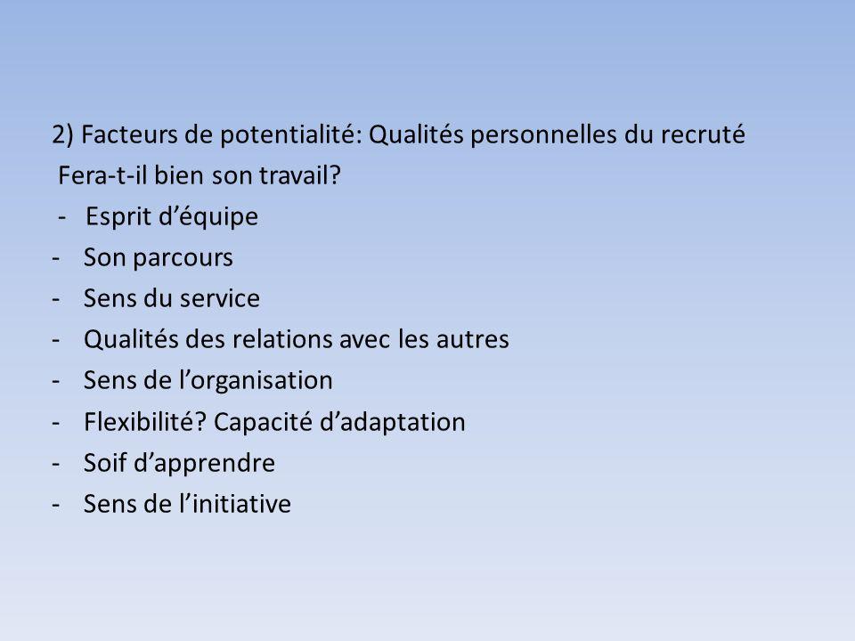 2) Facteurs de potentialité: Qualités personnelles du recruté