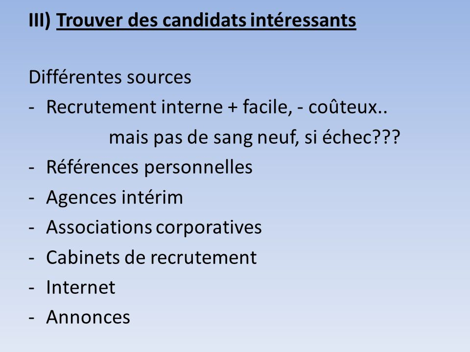 III) Trouver des candidats intéressants