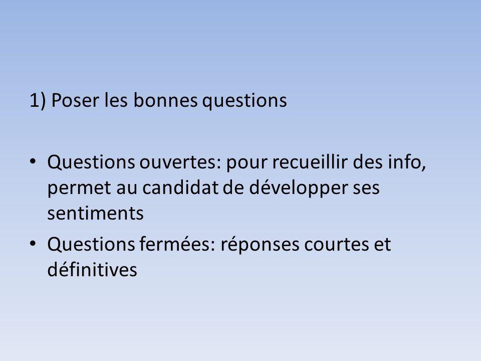 1) Poser les bonnes questions