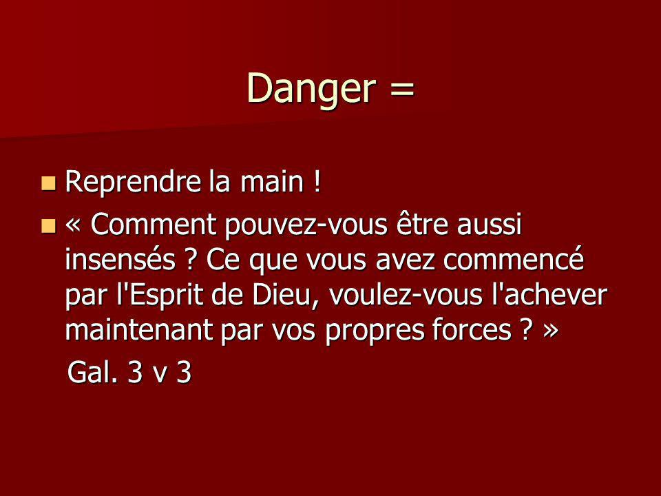 Danger = Reprendre la main !