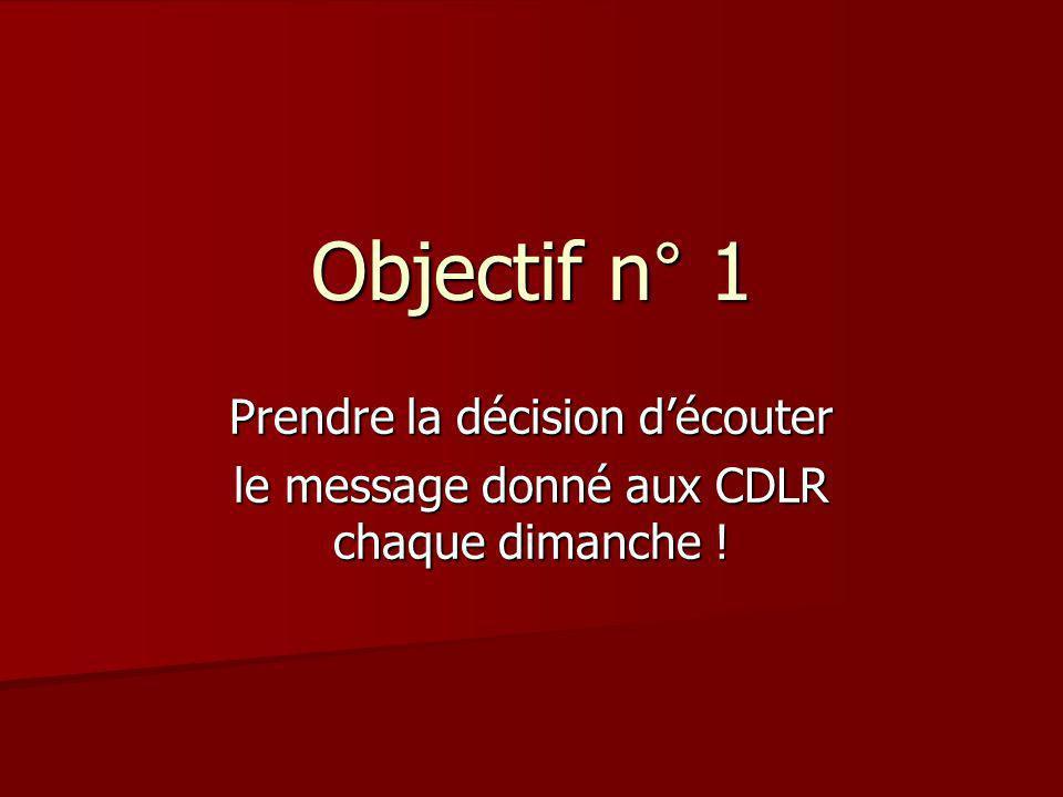 Objectif n° 1 Prendre la décision d'écouter
