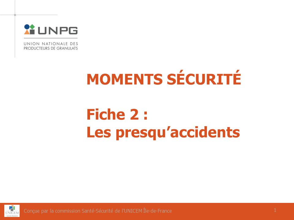 MOMENTS SÉCURITÉ Fiche 2 : Les presqu'accidents