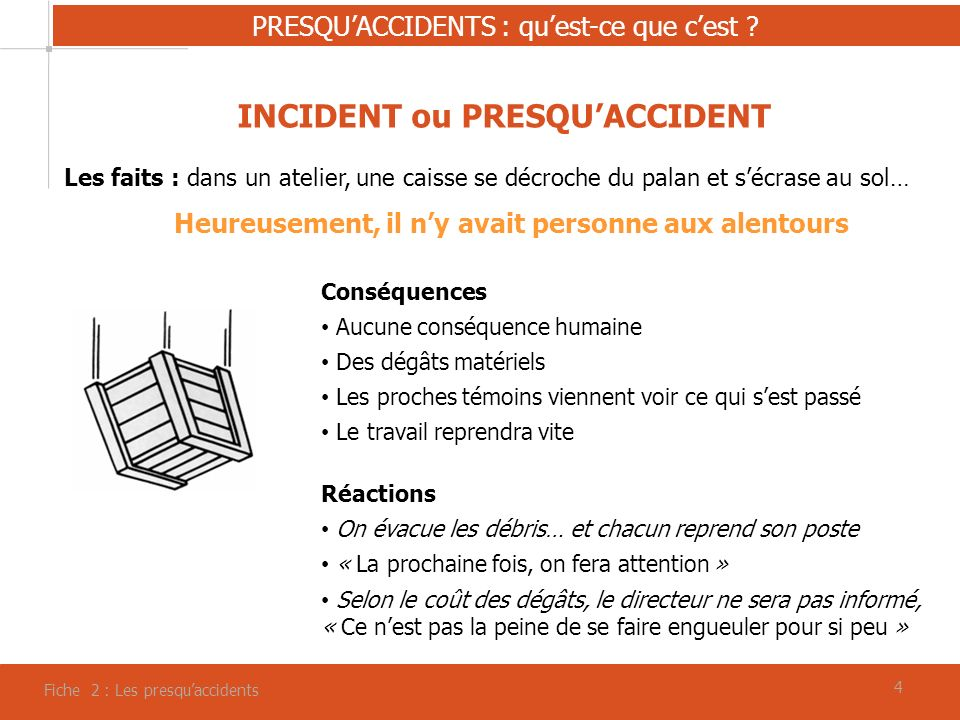 INCIDENT ou PRESQU'ACCIDENT