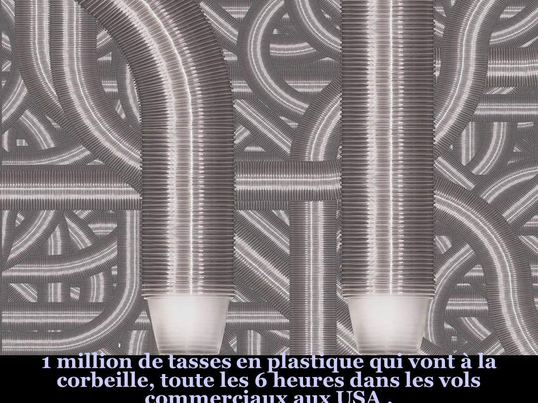1 million de tasses en plastique qui vont à la corbeille, toute les 6 heures dans les vols commerciaux aux USA .