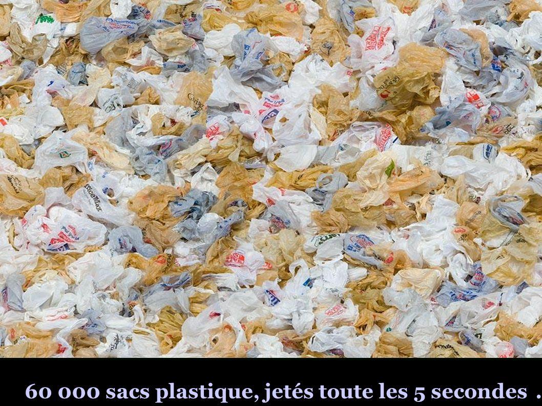 60 000 sacs plastique, jetés toute les 5 secondes .