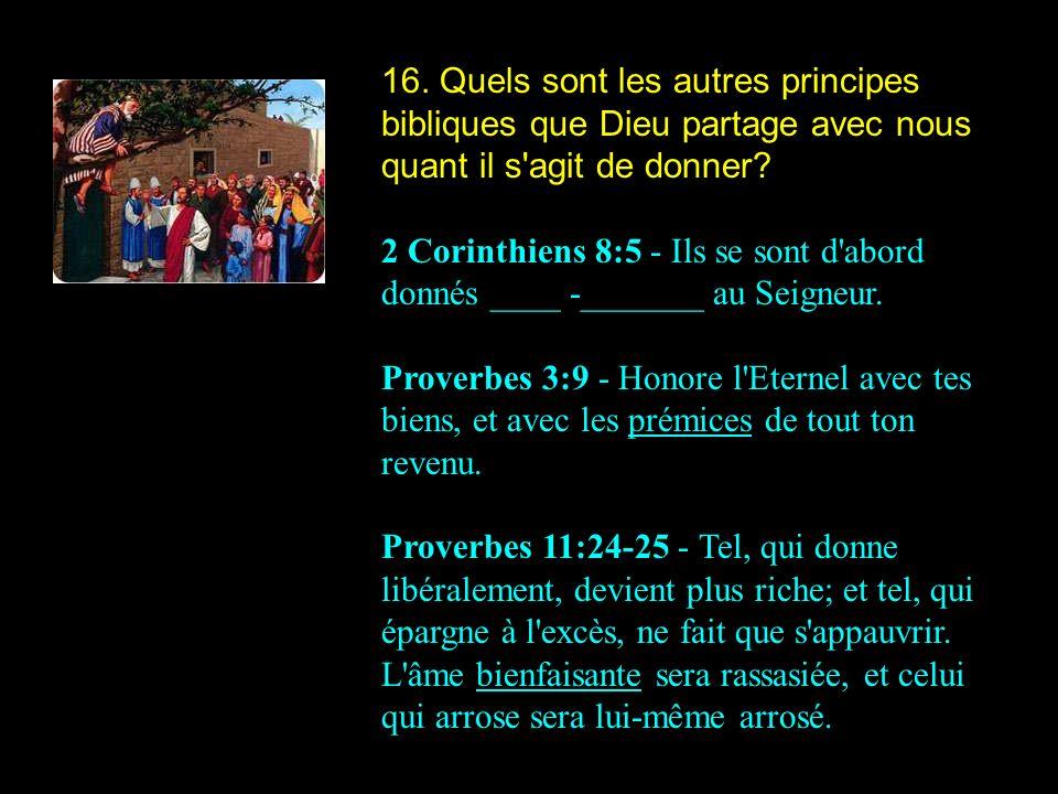 16. Quels sont les autres principes bibliques que Dieu partage avec nous quant il s agit de donner