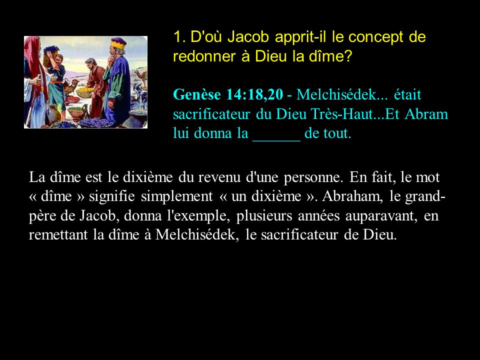 1. D où Jacob apprit-il le concept de redonner à Dieu la dîme