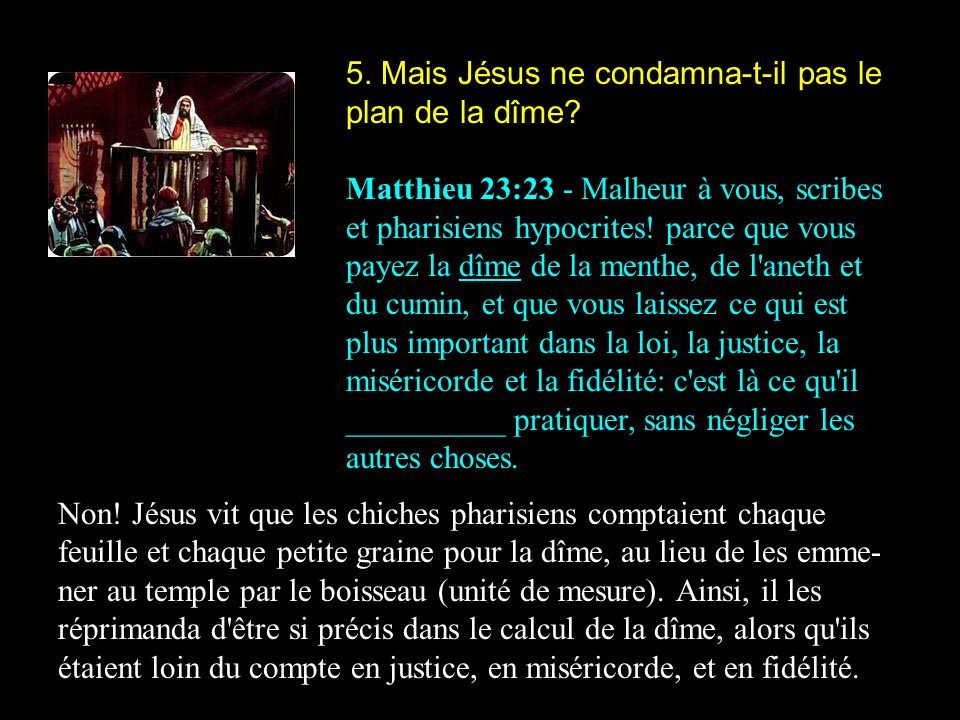 5. Mais Jésus ne condamna-t-il pas le plan de la dîme