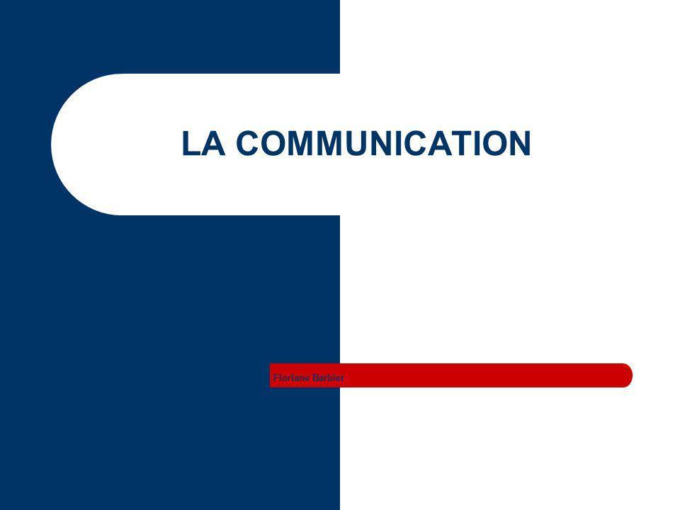 LA COMMUNICATION Floriane Barbier