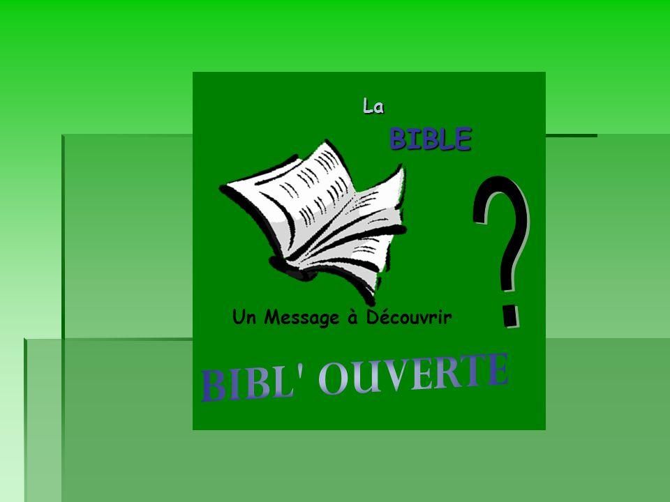 BIBL OUVERTE BIBLE La Un Message à Découvrir