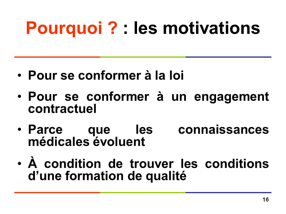 Pourquoi : les motivations