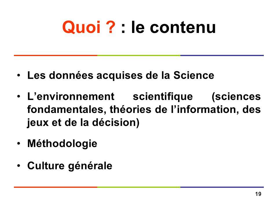 Quoi : le contenu Les données acquises de la Science