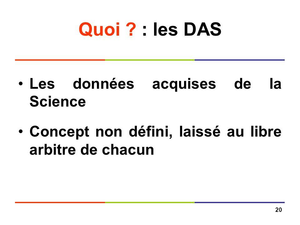Quoi : les DAS Les données acquises de la Science