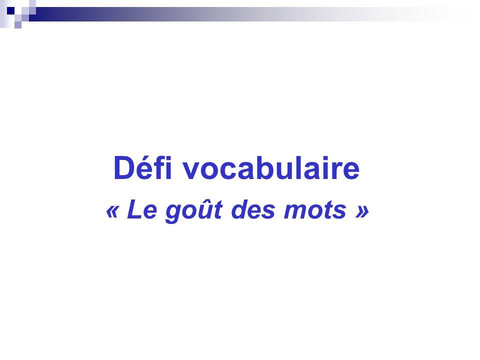 Défi vocabulaire « Le goût des mots »