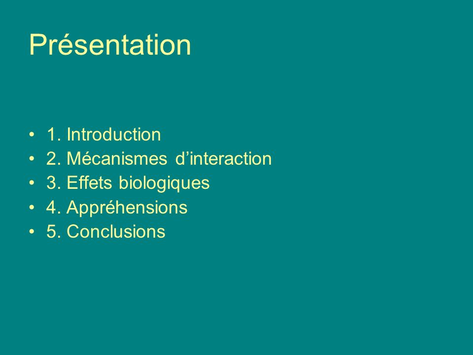 Présentation 1. Introduction 2. Mécanismes d'interaction