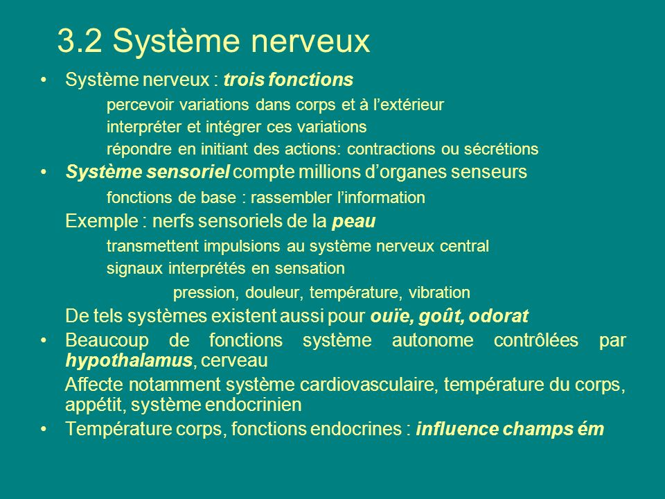 3.2 Système nerveux Système nerveux : trois fonctions