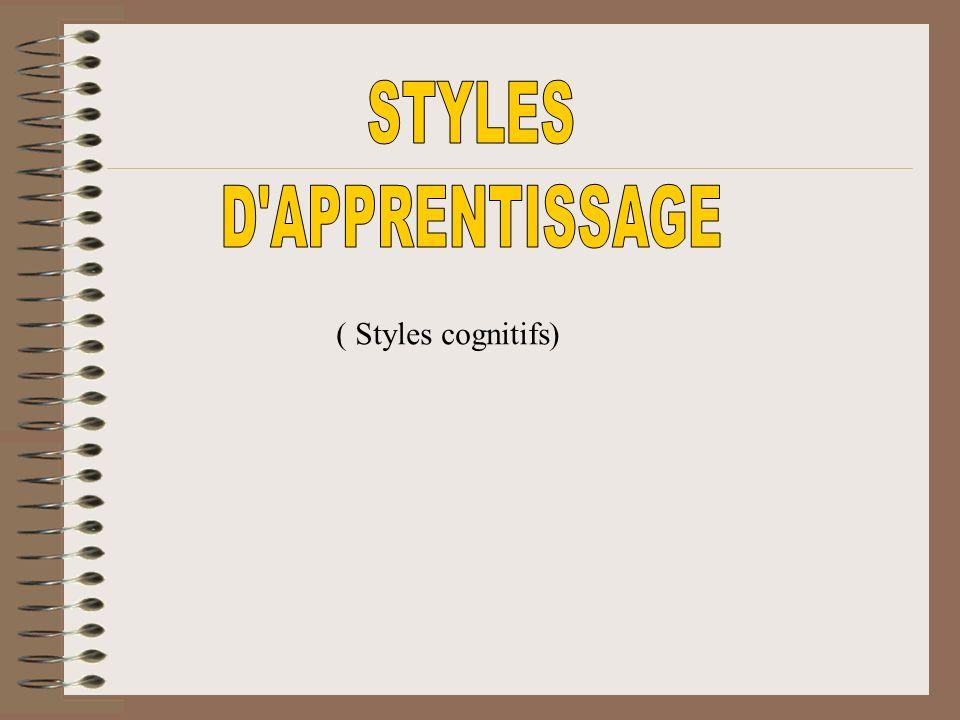 STYLES D APPRENTISSAGE ( Styles cognitifs)