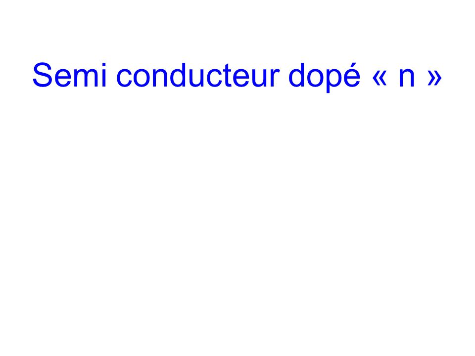 Semi conducteur dopé « n »