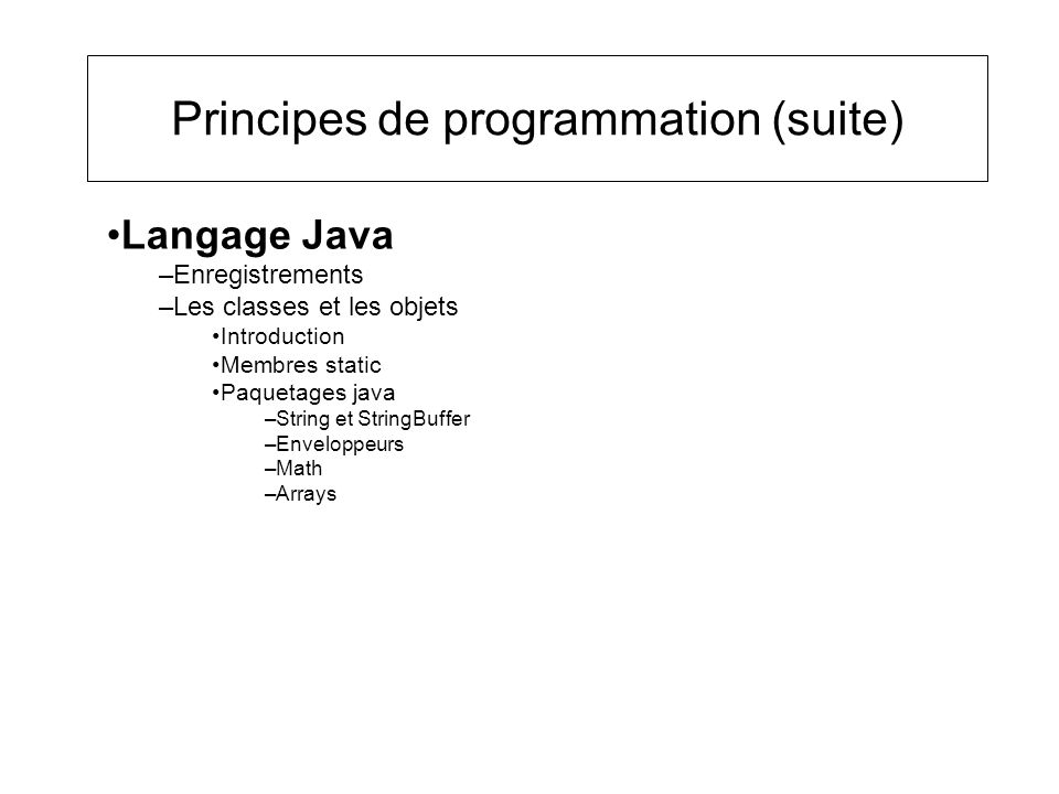 Principes de programmation (suite)