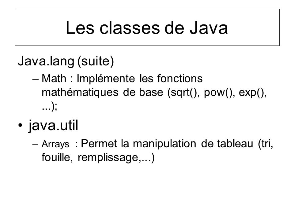 Les classes de Java java.util Java.lang (suite)