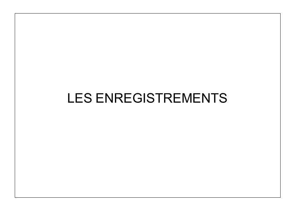 LES ENREGISTREMENTS