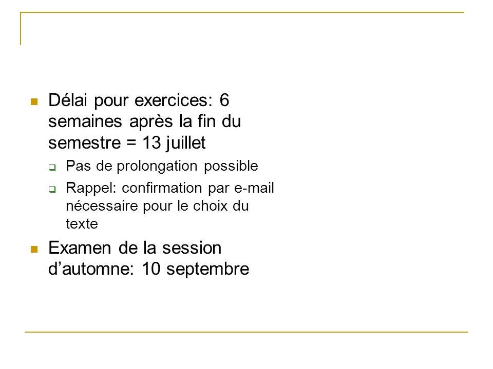 Délai pour exercices: 6 semaines après la fin du semestre = 13 juillet