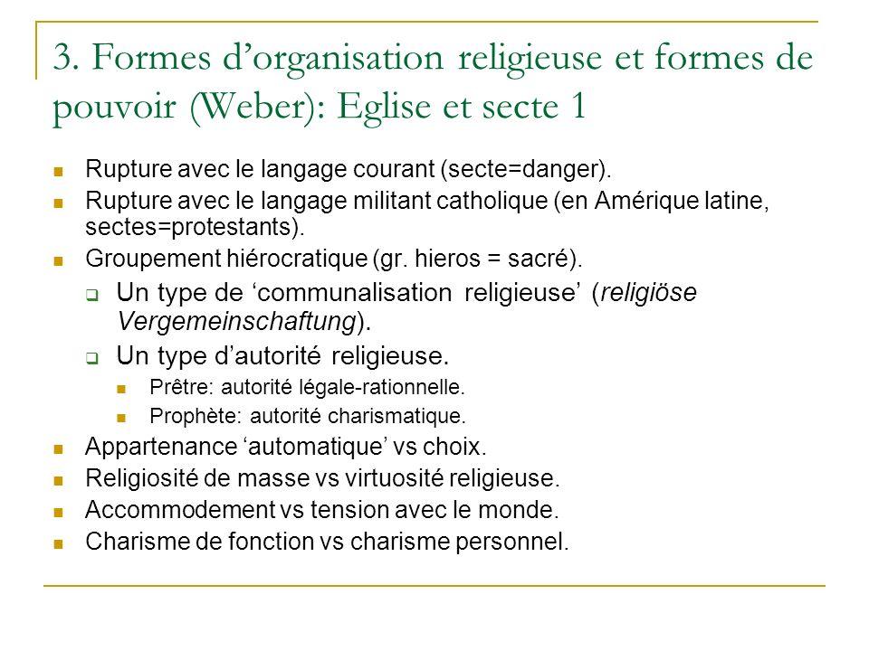 3. Formes d'organisation religieuse et formes de pouvoir (Weber): Eglise et secte 1