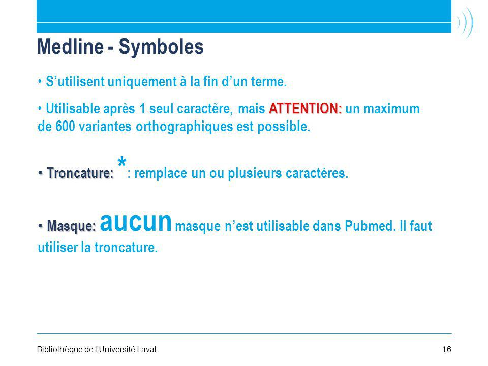 Medline - Symboles S'utilisent uniquement à la fin d'un terme.