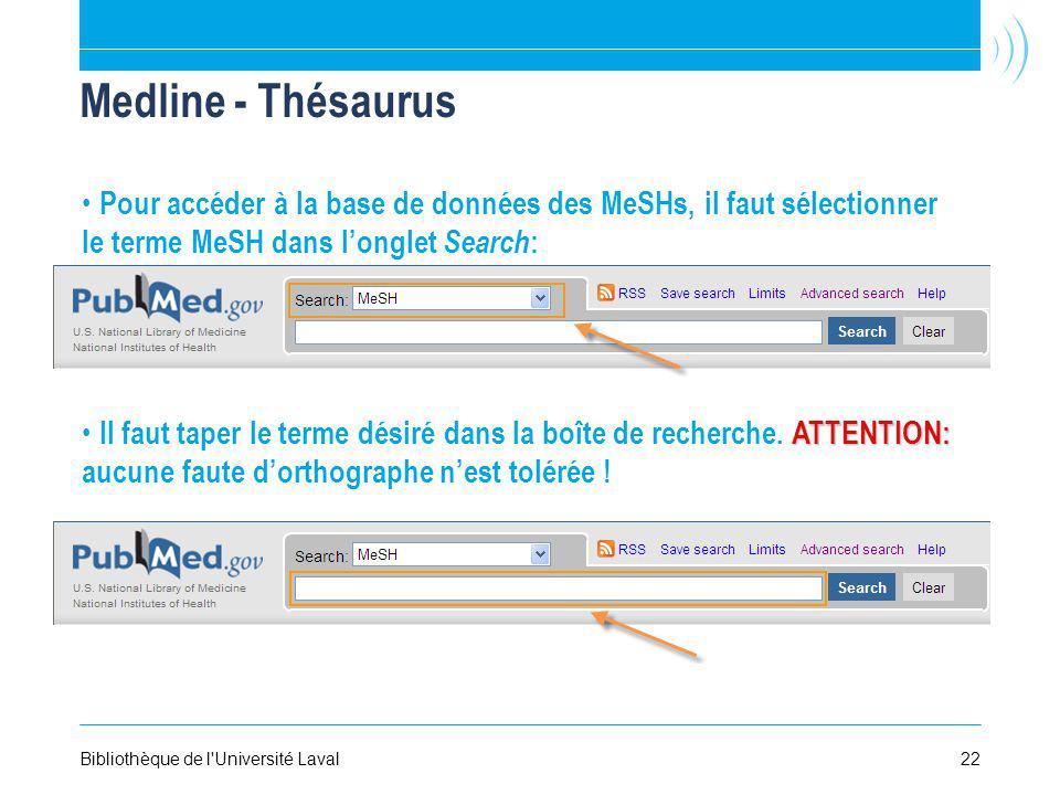 Medline - Thésaurus Pour accéder à la base de données des MeSHs, il faut sélectionner le terme MeSH dans l'onglet Search: