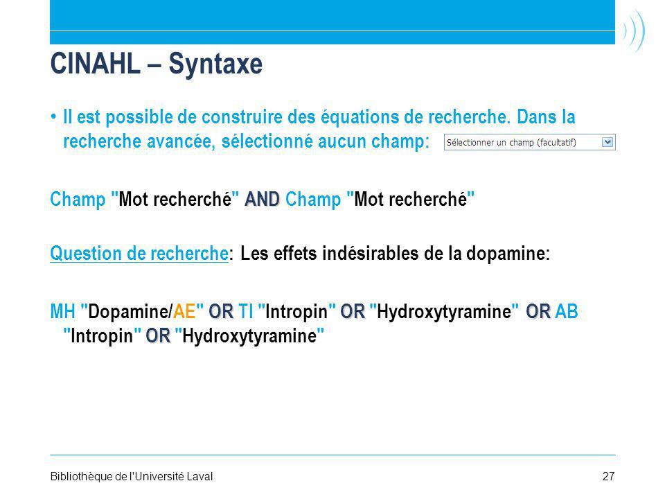 CINAHL – Syntaxe Il est possible de construire des équations de recherche. Dans la recherche avancée, sélectionné aucun champ: