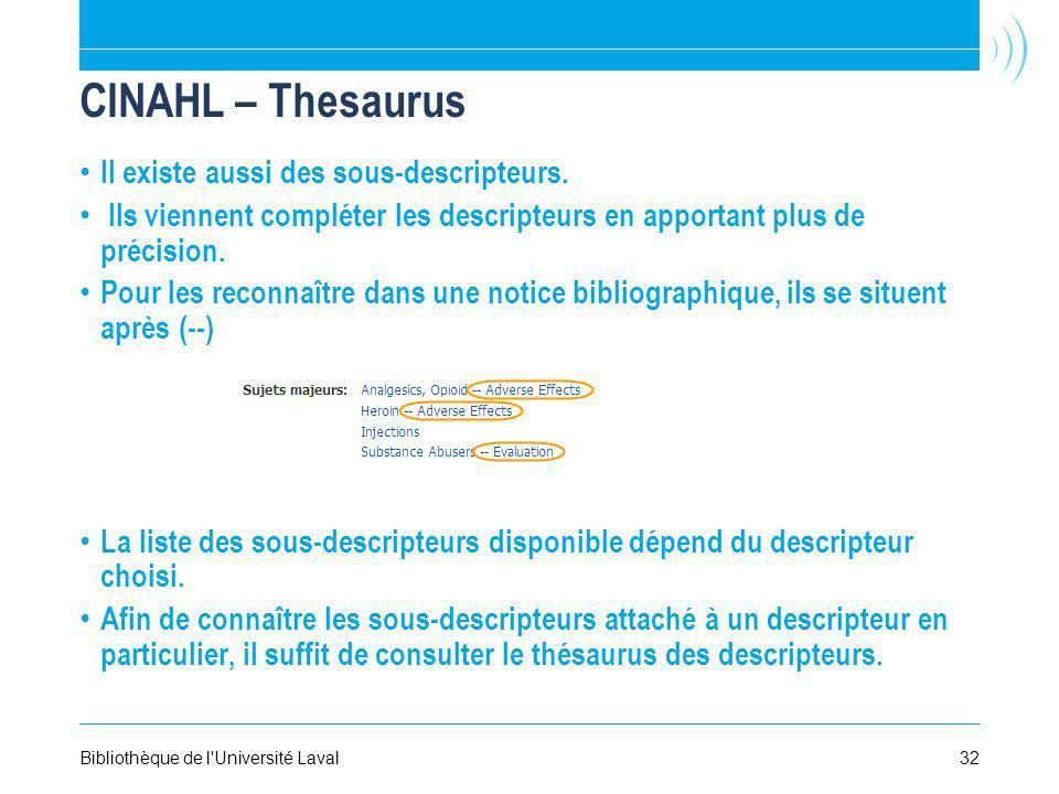 CINAHL – Thesaurus Il existe aussi des sous-descripteurs.