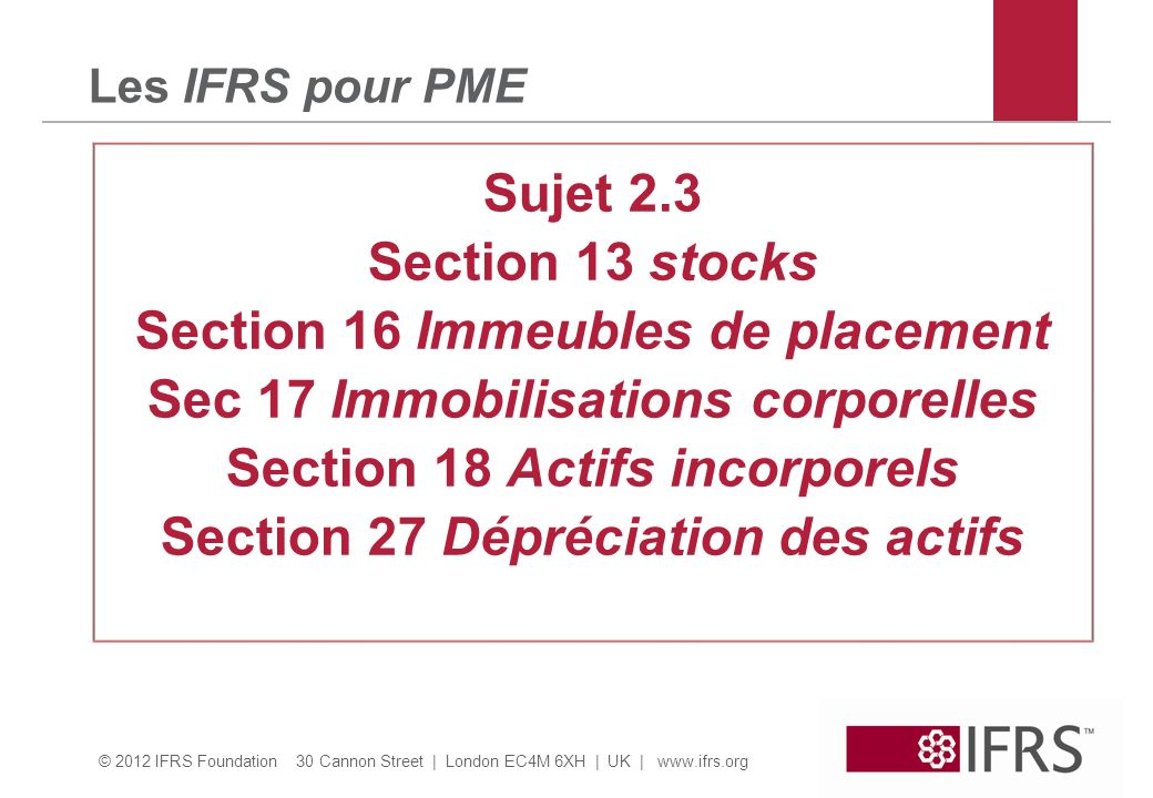 Section 16 Immeubles de placement Sec 17 Immobilisations corporelles