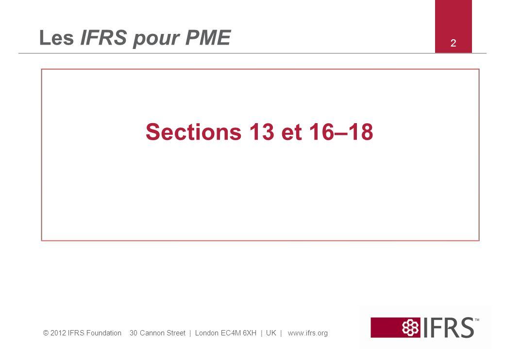 Les IFRS pour PME 2 Sections 13 et 16–18 2