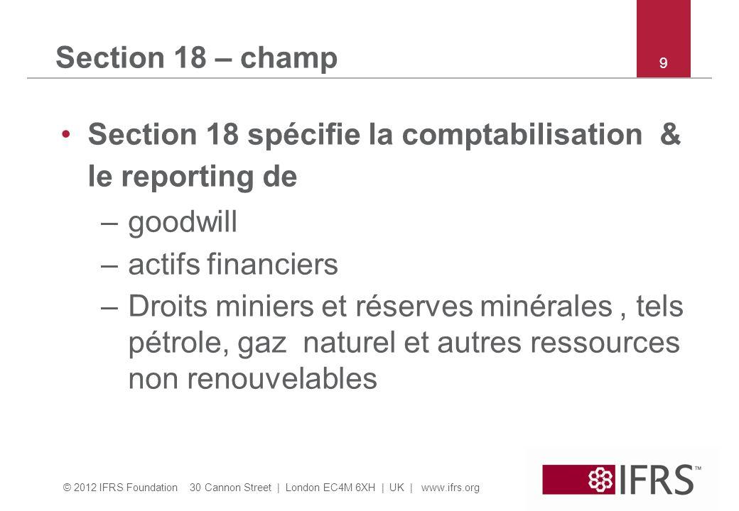 Section 18 spécifie la comptabilisation & le reporting de