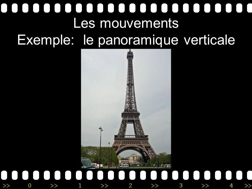 Les mouvements Exemple: le panoramique verticale