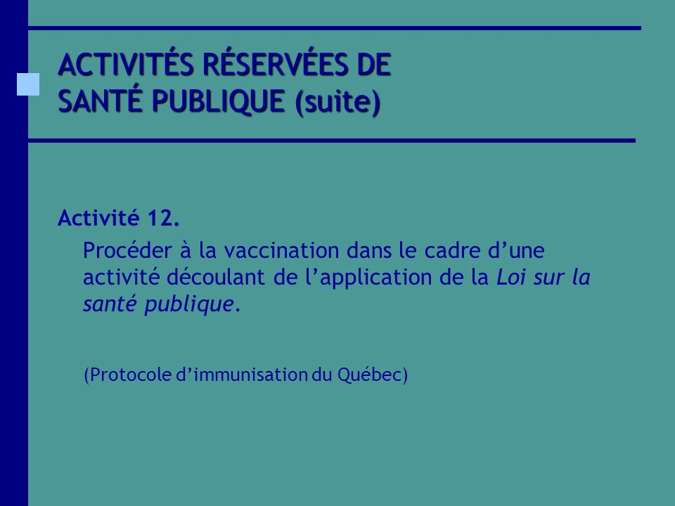 ACTIVITÉS RÉSERVÉES DE SANTÉ PUBLIQUE (suite)