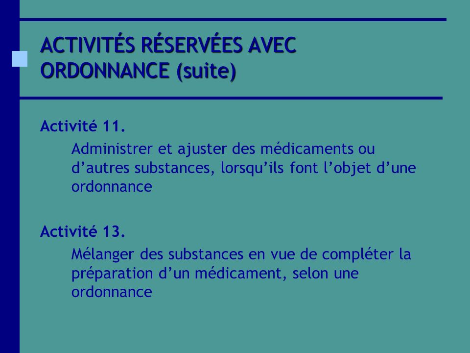 ACTIVITÉS RÉSERVÉES AVEC ORDONNANCE (suite)