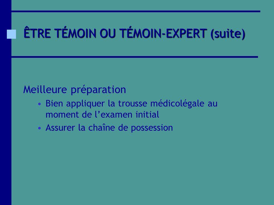 ÊTRE TÉMOIN OU TÉMOIN-EXPERT (suite)