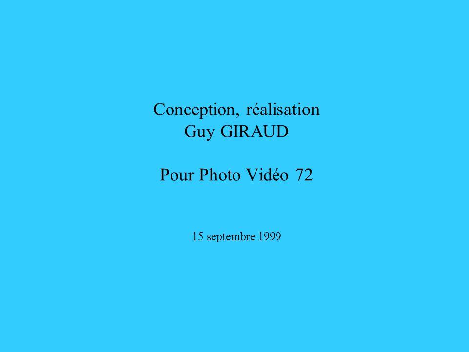 Conception, réalisation Guy GIRAUD Pour Photo Vidéo 72