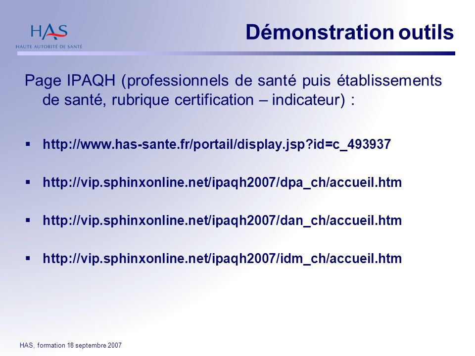 Démonstration outils Page IPAQH (professionnels de santé puis établissements de santé, rubrique certification – indicateur) :