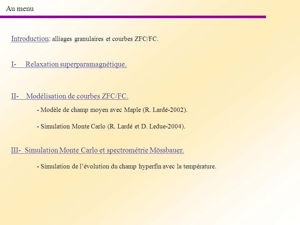 Introduction: alliages granulaires et courbes ZFC/FC.
