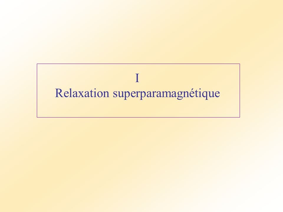 Relaxation superparamagnétique
