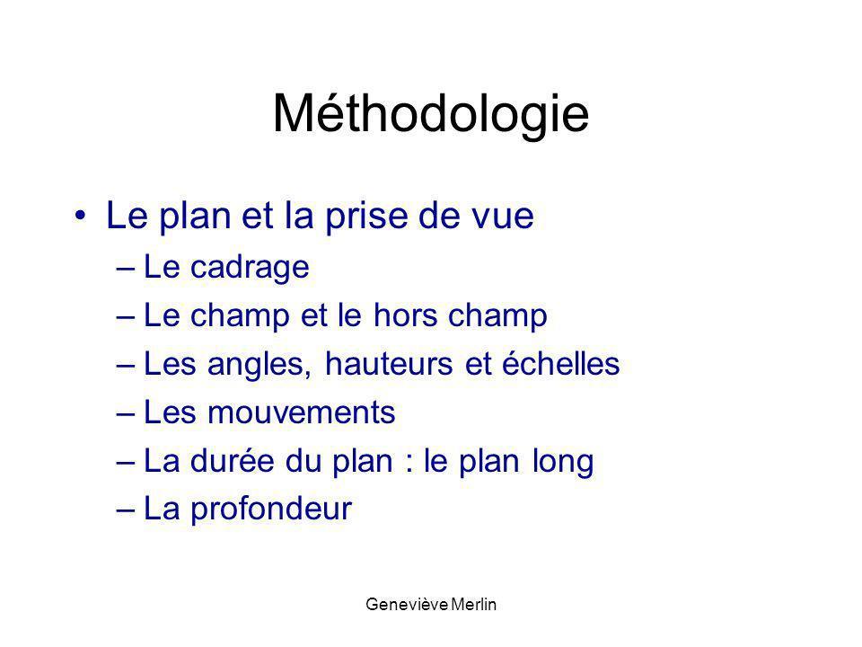Méthodologie Le plan et la prise de vue Le cadrage
