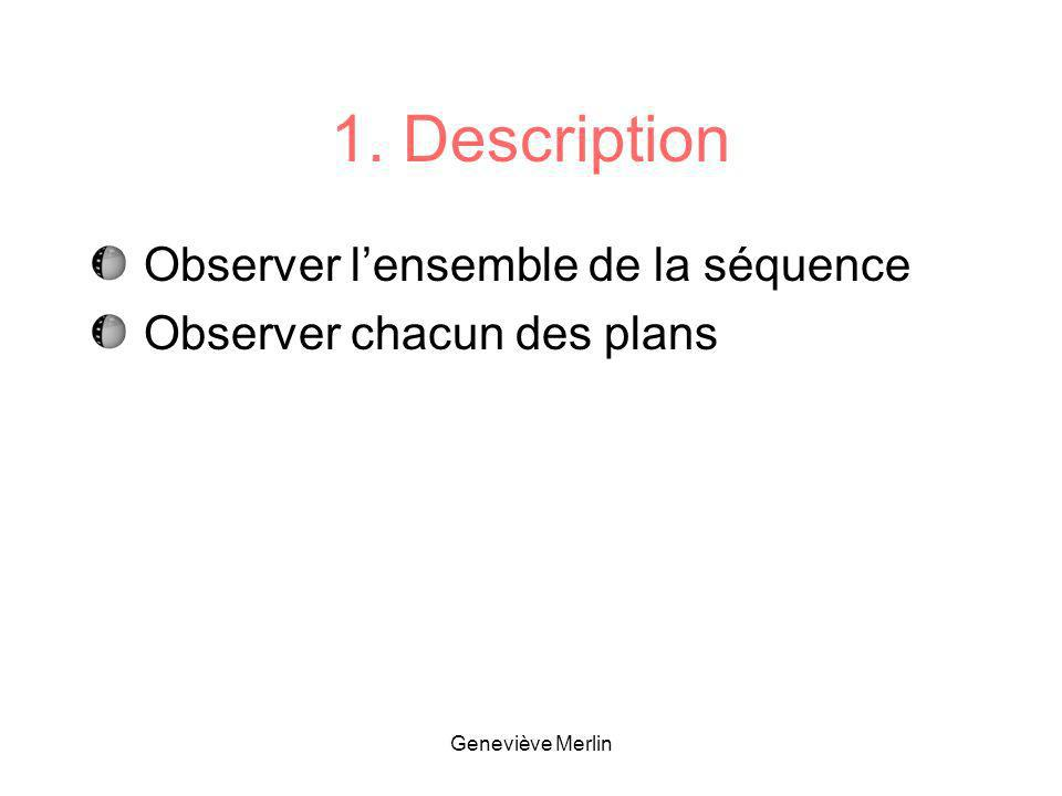 1. Description Observer l'ensemble de la séquence
