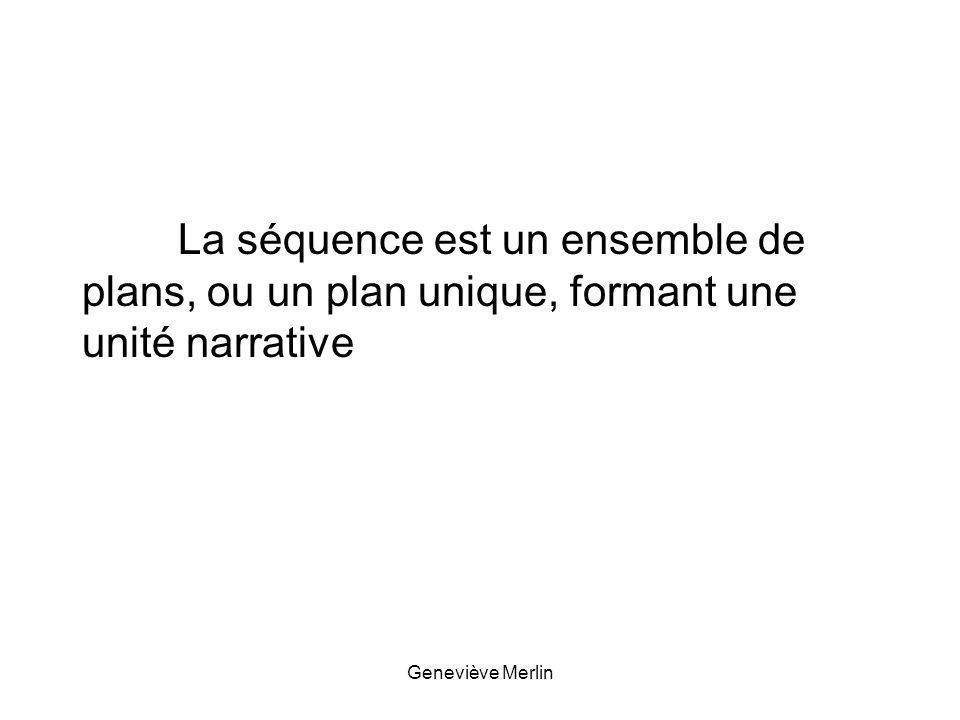 La séquence est un ensemble de plans, ou un plan unique, formant une unité narrative
