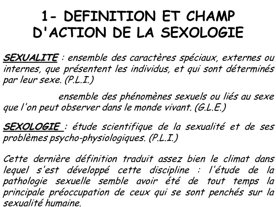 1- DEFINITION ET CHAMP D ACTION DE LA SEXOLOGIE