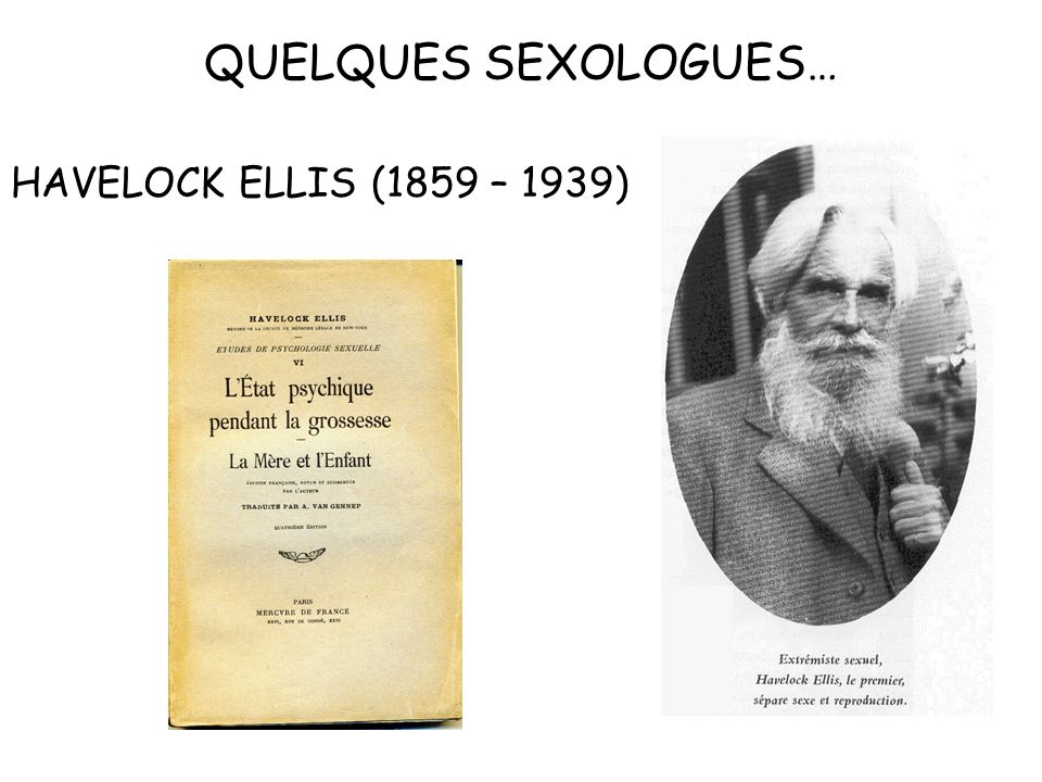 QUELQUES SEXOLOGUES… HAVELOCK ELLIS (1859 – 1939)