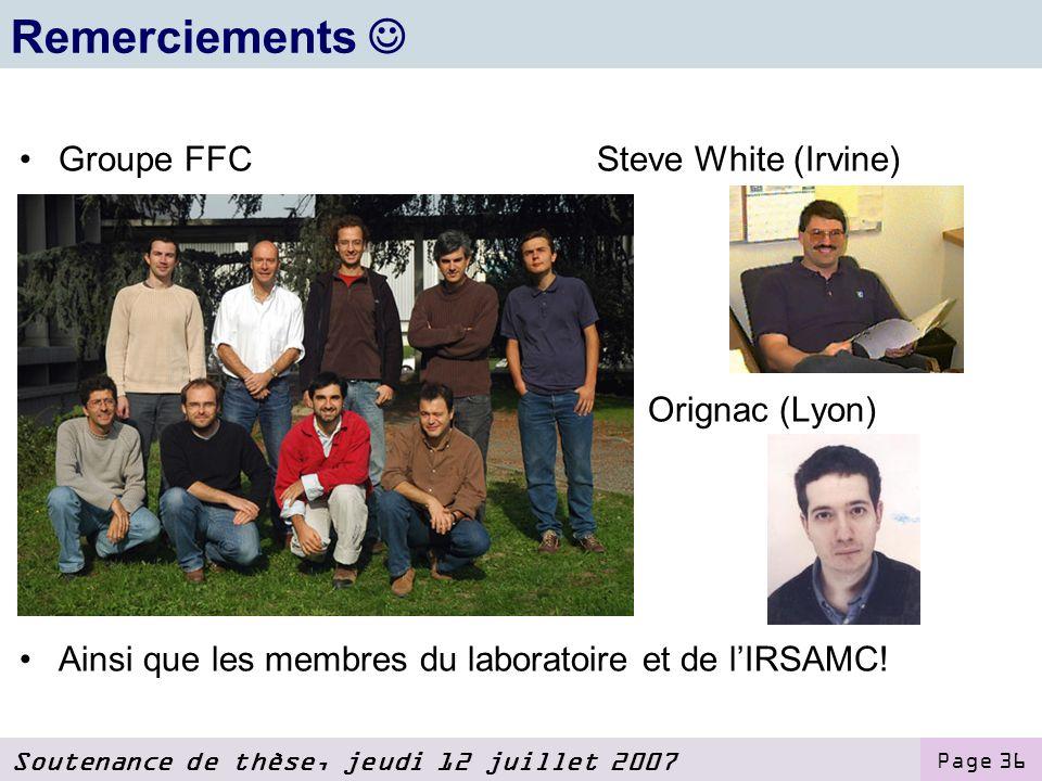 Remerciements  Groupe FFC Steve White (Irvine) Edmond Orignac (Lyon)